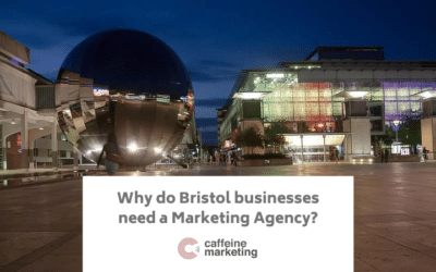 Why do companies need a Marketing Agency in Bristol?